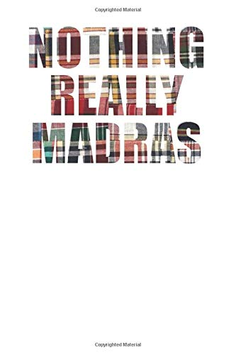 Nothing Really Madras Plaid Lovers 120 Page Notebook Lined Journal for Fans of Indian Textiles