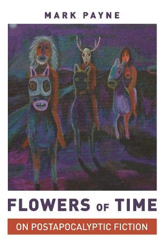 Flowers of Time: On Postapocalyptic Fiction