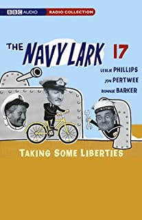 The Navy Lark, Volume 17     Taking Some Liberties              By:                                                                                                                                 Lawrie Wyman                               Narrated by:                                                                                                                                 Leslie Phillips,                                                                                        Jon Pertwee,                                                                                        Ronnie Barker                      Length: 1 hr and 47 mins     18 ratings     Overall 4.7