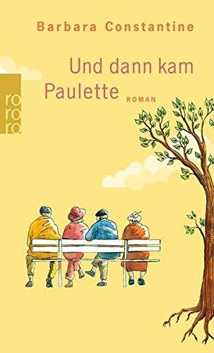 Und Dann Kam Paulette (German Edition) by Barbara Constantine(2014-08-01)