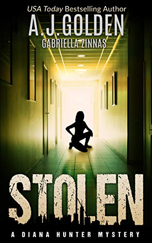 Book: Stolen (A Diana Hunter Mystery Book 3) by Alison Golden