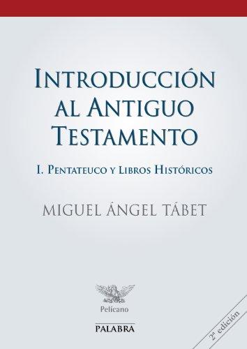 Introducción al Antiguo Testamento I: Pentateuco y libros históricos (Pelícano)