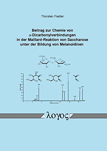 Beitrag zur Chemie von alpha-Dicarbonylverbindungen in der MAILLARD-REAKTION von Saccharose unter der Bildung von Melanoidinen