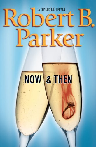 Now and Then (The Spenser Series Book 35) (English Edition)