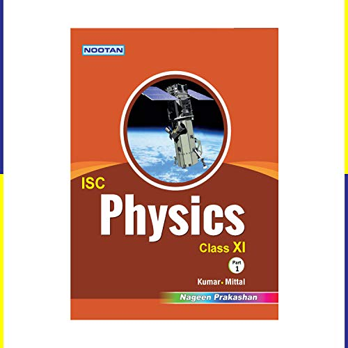 ISC Physics XI (Part 1 and 2)