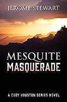 Mesquite Masquerade: A Cody Houston Series Novel