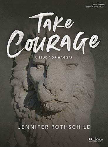 Take Courage - Bible Study Book:...