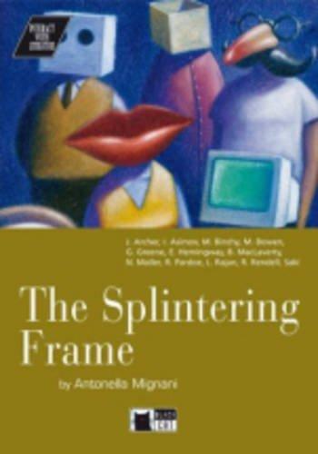 Splintering Frame+cd [Lingua inglese]: The Splintering Frame + audio CD