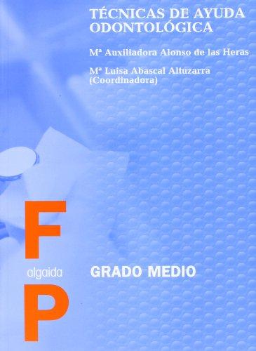 Técnicas de ayuda odontológica (Formación Profesional. Ciclos Formativos - Grado Medio - Familia Profesional Sanidad)