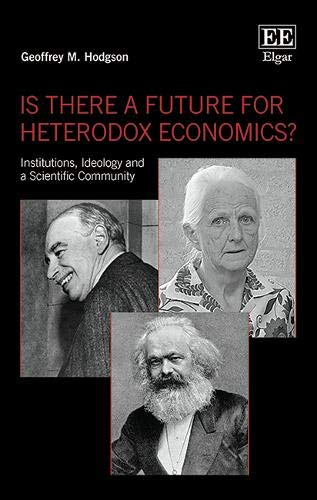 Is There a Future for Heterodox Economics?: Institutions, Ideology and a Scientific Community