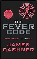 The Fever Code (Maze Runner Series)