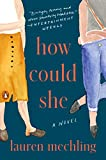 How Could She: A Novel