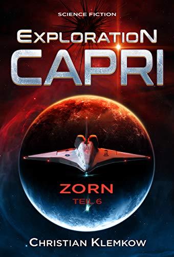 Exploration Capri: Teil 6 Zorn (Science Fiction Odyssee)