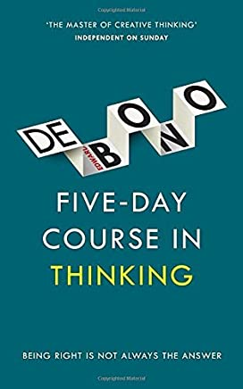 Five-Day Course in Thinking by Edward De Bono(2016-08-25)