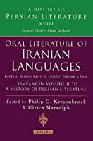 Oral Literature of Iranian Languages: Kurdish, Pashto, Balochi, Ossetie, Persian Tajik. Companion Volume II to a History of Persian Literature