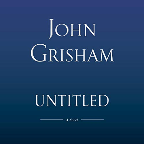 Untitled #26                   By:                                                                                                                                 John Grisham                           Length: 10 hrs     Not rated yet     Overall 0.0