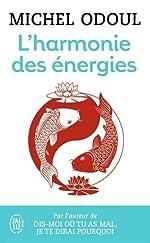 L'harmonie des énergies - Guide de la Pratique taoïste et les fondements du Shiatsu de Michel Odoul