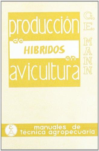 Producción de híbridos en avicultura (Manuales de técnica agropecuaria, Band 1)