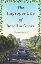 The Improper Life of Bezellia Grove[IMPROPER LIFE OF BEZELLIA GROV][Paperback]