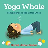 Yoga Whale: Simple Poses for Little Ones: 3