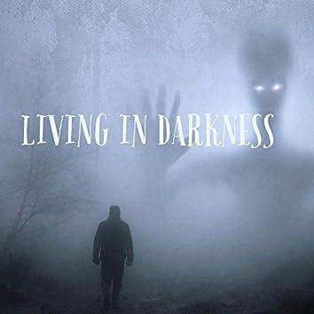 Living in Darkness (remake)