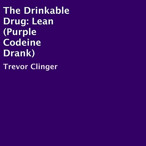 The Drinkable Drug: Lean audiobook cover art
