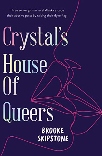 Crystal's House of Queers by [Brooke Skipstone]