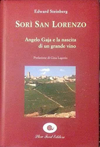 Sorí San Lorenzo. Angelo Gaja e la nascita di un grande vino