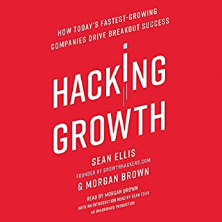 Hacking Growth     How Today's Fastest-Growing Companies Drive Breakout Success              De :                                                                                                                                 Sean Ellis,                                                                                        Morgan Brown                               Lu par :                                                                                                                                 Sean Ellis,                                                                                        Morgan Brown                      Durée : 10 h et 43 min     6 notations     Global 4,8