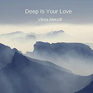 Deep Is Your Love
