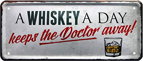 A Whiskey a Day Keeps The Doctor Away ! 28x12 cm Deko Spruch Blechschild 1330
