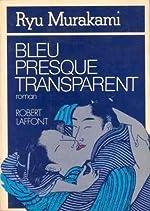 BLEU PRESQUE TRANSPARENT de RYU MURAKAMI