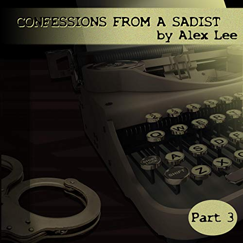Confessions From a Sadist - Part Three audiobook cover art