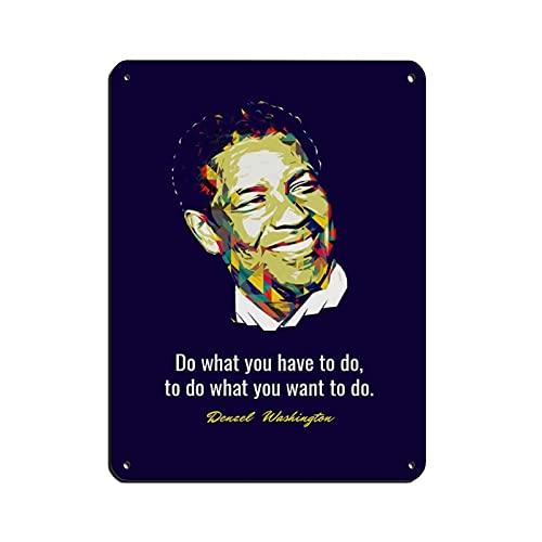 Denzel Washington - Póster retro con cita motivacional, 0 letrero de lata vintage, retro, de metal, bar, bar, decoración de pared para el hogar, 30 x 40 cm
