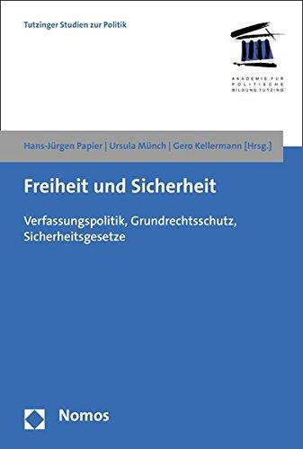 Freiheit und Sicherheit: Verfassungspolitik, Grundrechtsschutz, Sicherheitsgesetze (Tutzinger Studien zur Politik, Band 8)