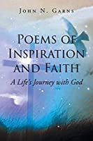 Poems of Inspiration and Faith: A Life's Journey with God