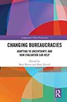 Changing Bureaucracies: Adapting to Uncertainty, and How Evaluation Can Help (Comparative Policy Evaluation)
