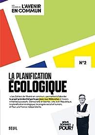 La Planification écologique - Les cahiers de l'Avenir en commun N°2 par Jean-Luc Mélenchon