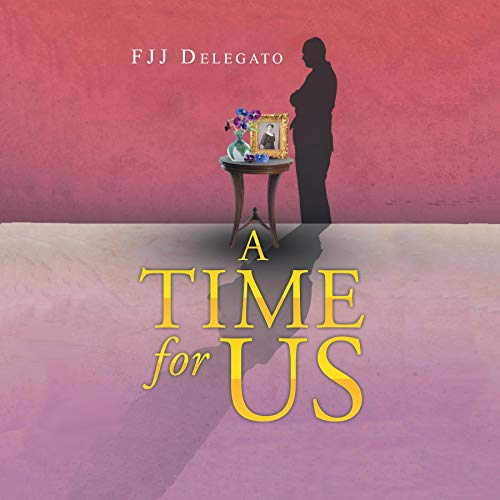 A Time for Us Audiobook By F J J Delegato cover art