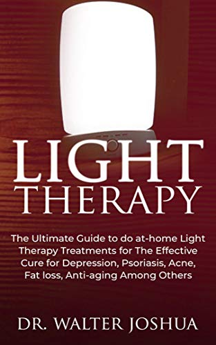 41FrbExlr7L - LIGHT THERAPY: The Ultimate Guide to Do At-home light therapy treatments for the effective cure for depression, psoriasis, acne, fat loss, anti-aging among others