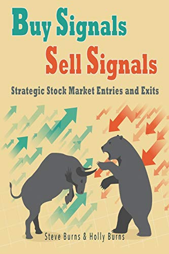 Buy Signals Sell Signals: Strategic Stock Market Entries and Exits