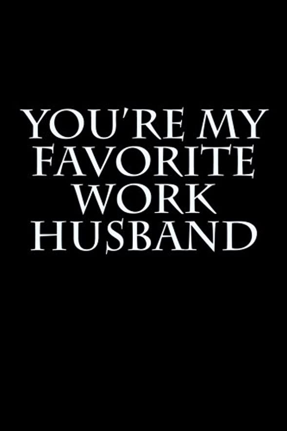 銀置換傾向You're My Favorite Work Husband: Blank Lined Journal