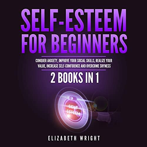 Self-Esteem for Beginners: 2 Books in 1 cover art