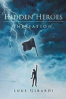 Hidden Heroes: Initiation