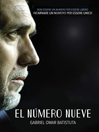 El Numero Nueve - Gabriel Omar Batistuta