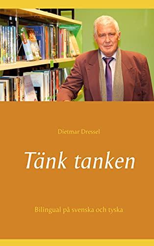 Tänk tanken: Bilingual på svenska och tyska (Swedish Edition)