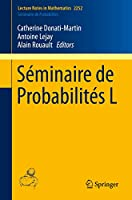 Séminaire de Probabilités L (Lecture Notes in Mathematics)