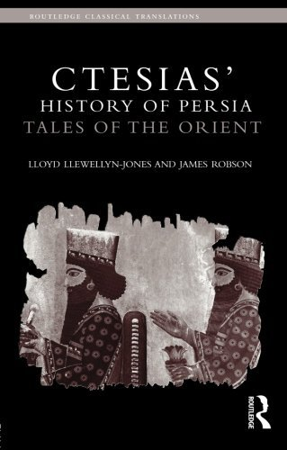 Ctesias' 'History of Persia': Tales of the Orient (Routledge Classical Translations) by Lloyd Llewellyn-Jones (2012-08-30)