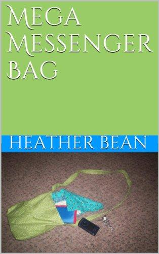 Mega Messenger Bag (Bean Bag Designs Book 17) (English Edition)