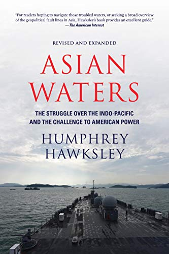 Asian Waters: The Struggle Over the South China Sea and the Strategy of Chinese Expansion (English Edition)